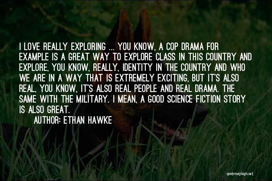 Really Mean It Quotes By Ethan Hawke