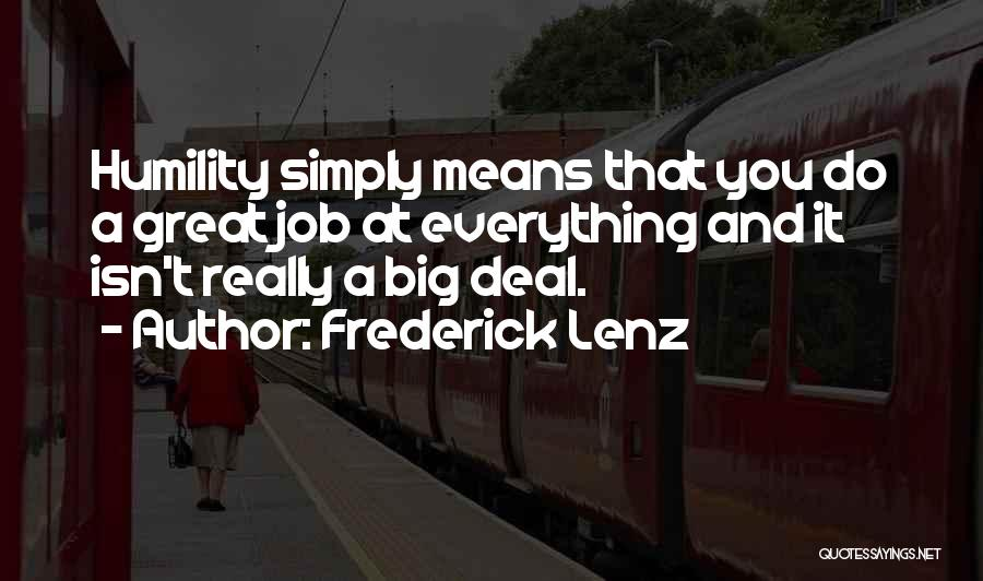 Really Mean It Quotes By Frederick Lenz