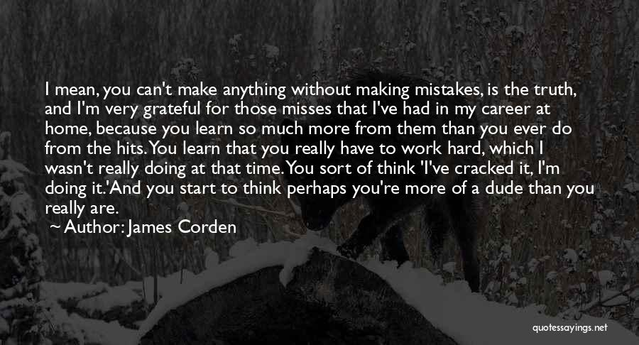 Really Mean It Quotes By James Corden