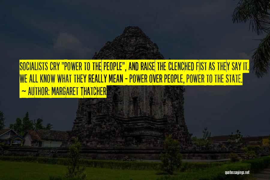 Really Mean It Quotes By Margaret Thatcher