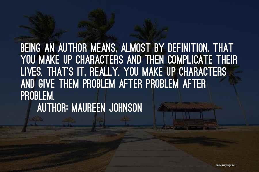 Really Mean It Quotes By Maureen Johnson
