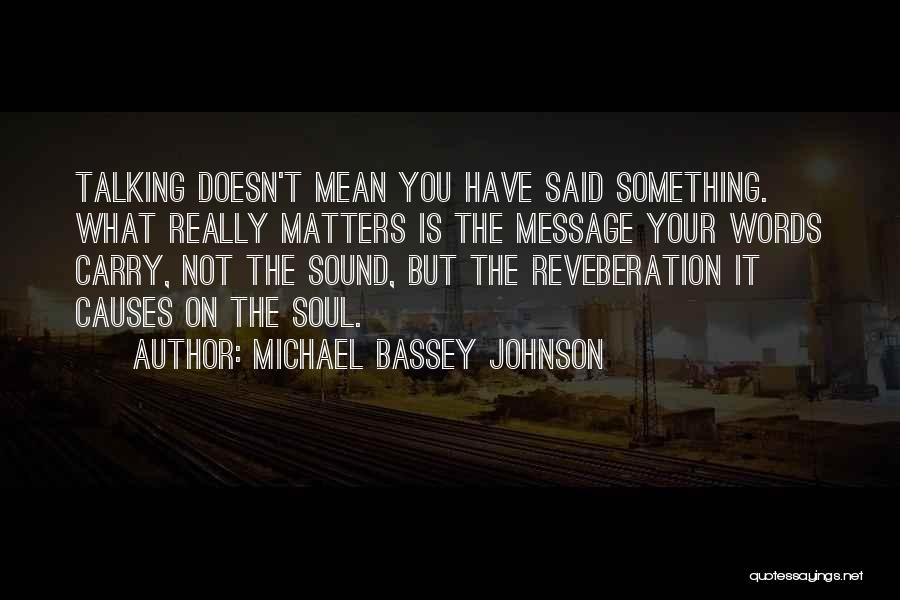 Really Mean It Quotes By Michael Bassey Johnson