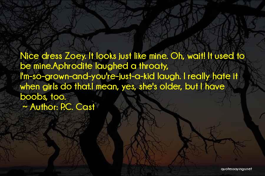 Really Mean It Quotes By P.C. Cast