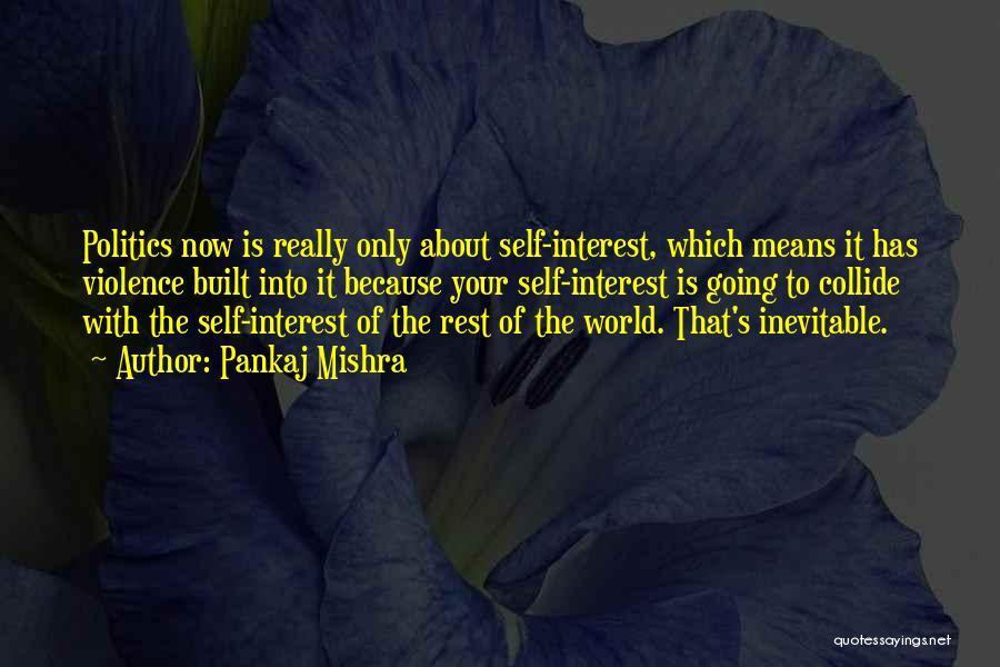 Really Mean It Quotes By Pankaj Mishra