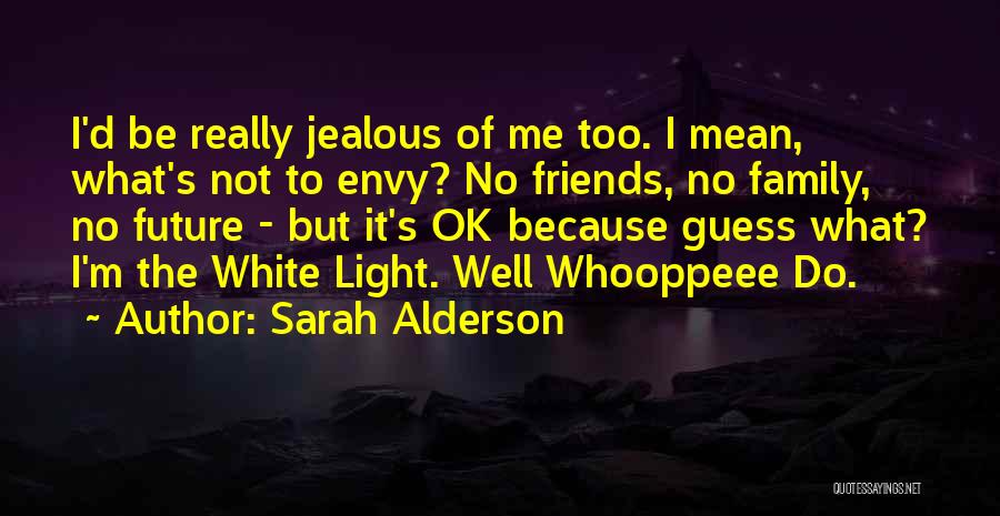 Really Mean It Quotes By Sarah Alderson