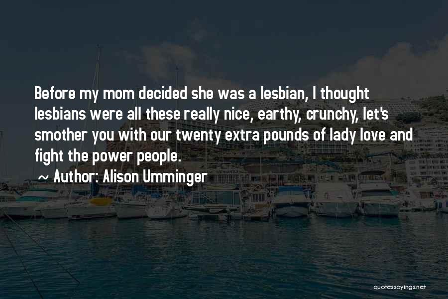 Really Nice Funny Quotes By Alison Umminger
