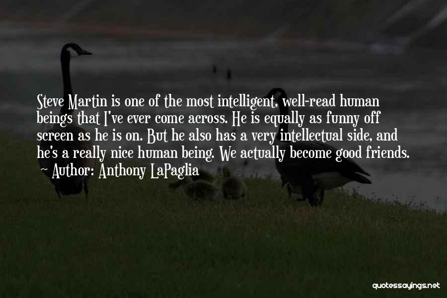 Really Nice Funny Quotes By Anthony LaPaglia