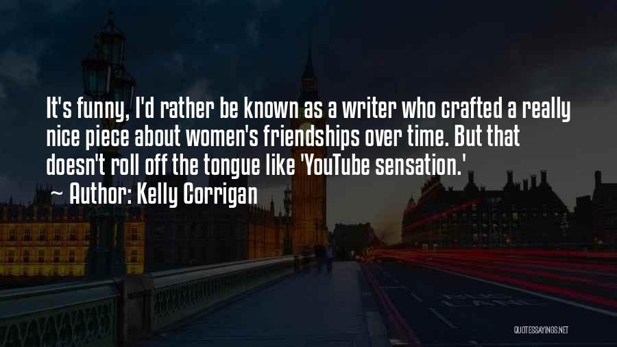 Really Nice Funny Quotes By Kelly Corrigan