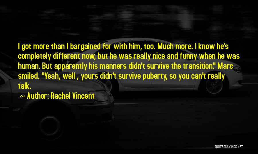 Really Nice Funny Quotes By Rachel Vincent