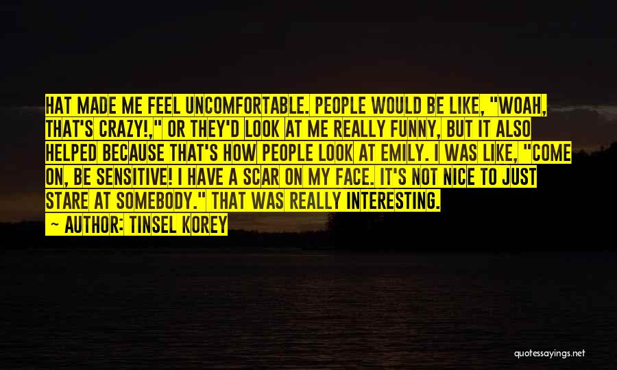 Really Nice Funny Quotes By Tinsel Korey
