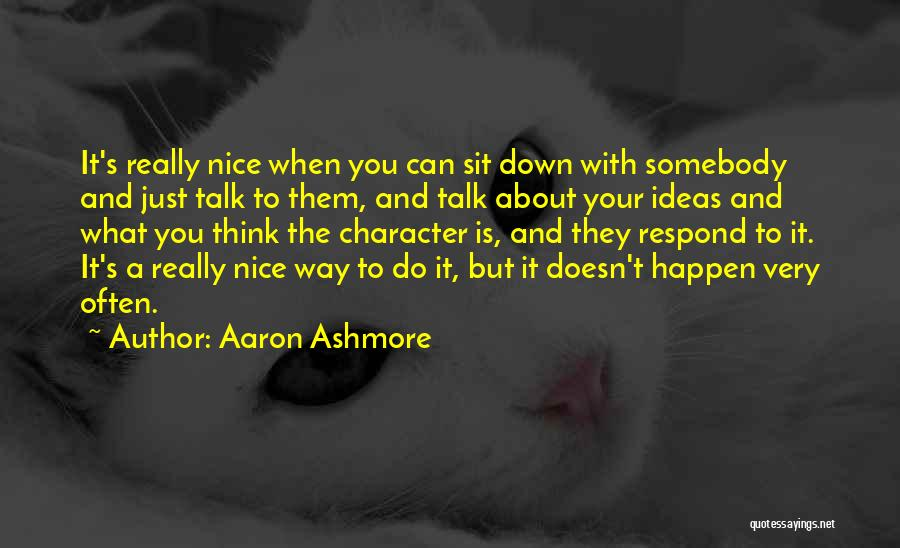 Really Nice Quotes By Aaron Ashmore