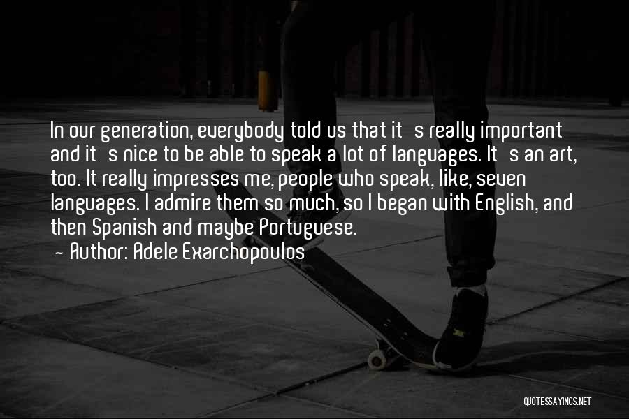 Really Nice Quotes By Adele Exarchopoulos