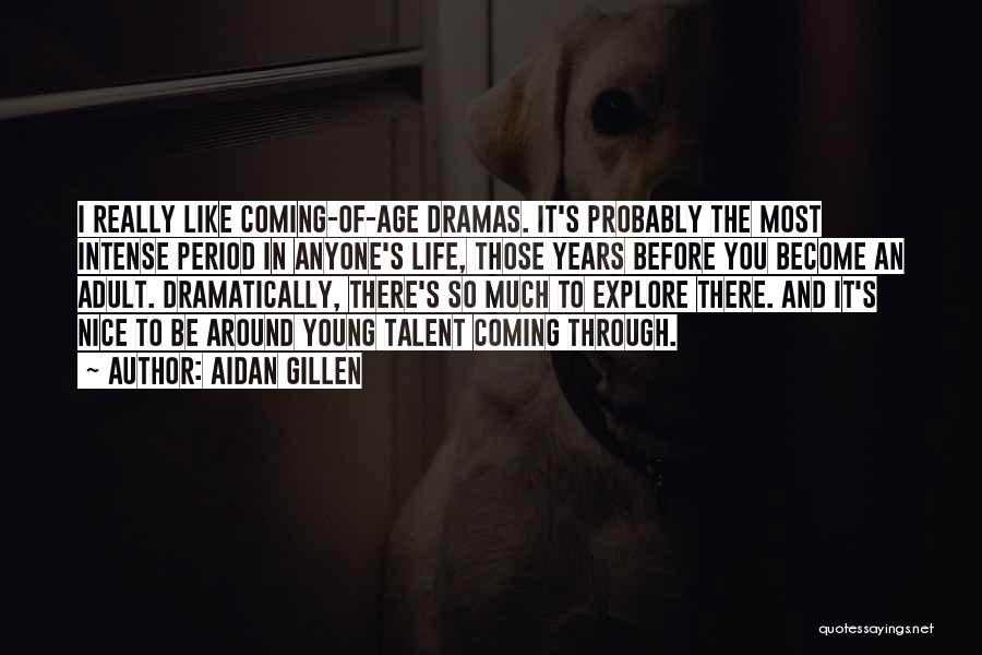 Really Nice Quotes By Aidan Gillen