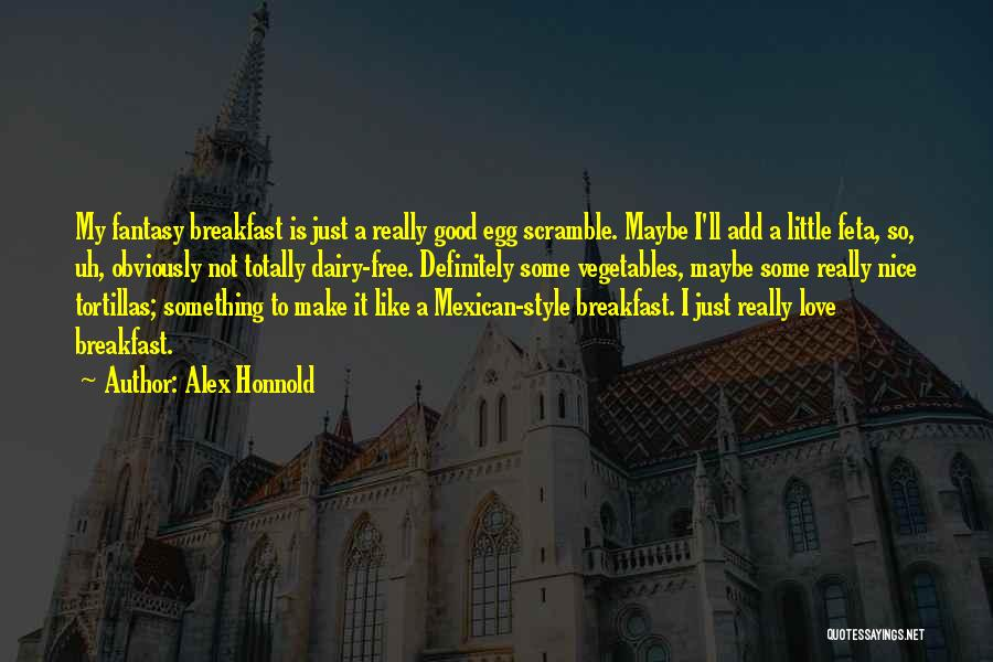 Really Nice Quotes By Alex Honnold