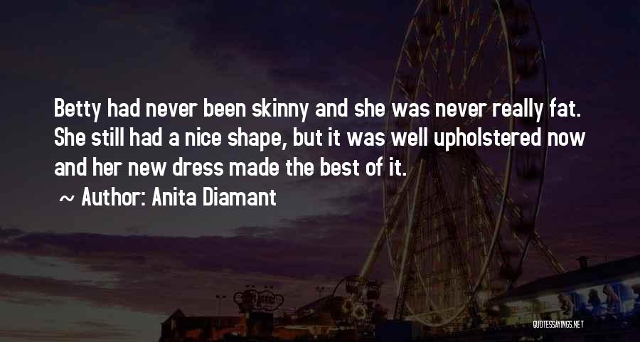Really Nice Quotes By Anita Diamant