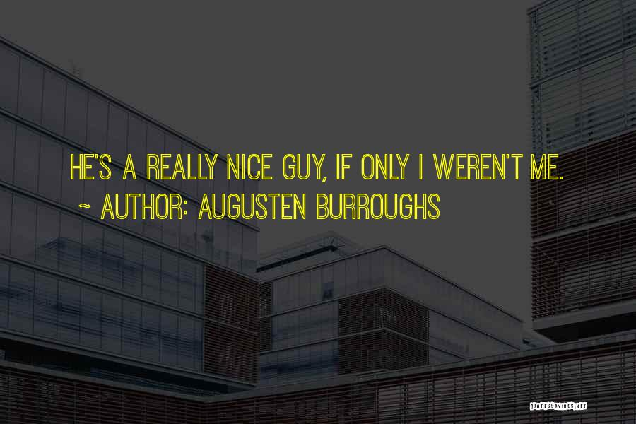 Really Nice Quotes By Augusten Burroughs