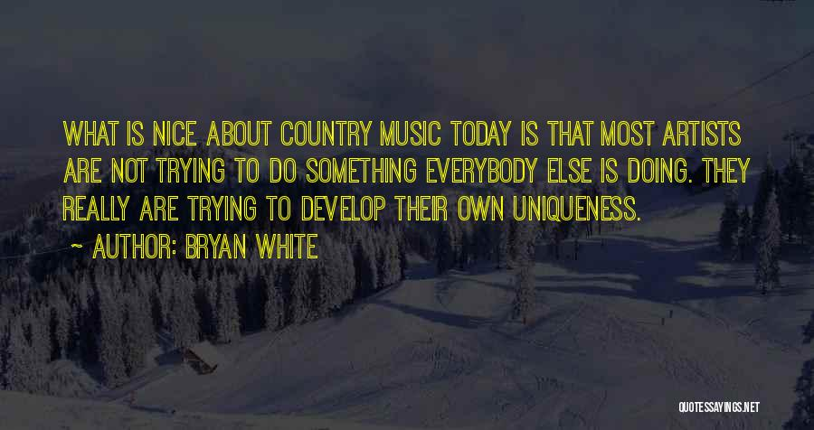 Really Nice Quotes By Bryan White