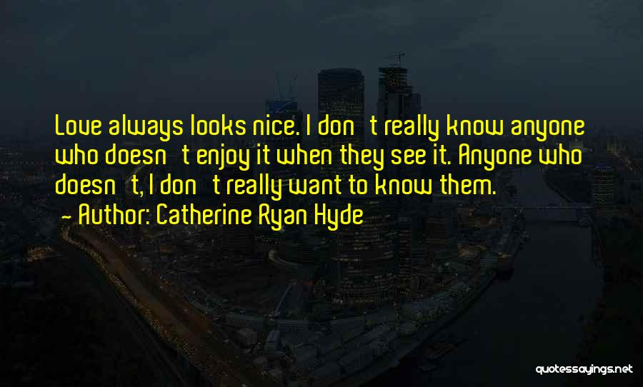 Really Nice Quotes By Catherine Ryan Hyde