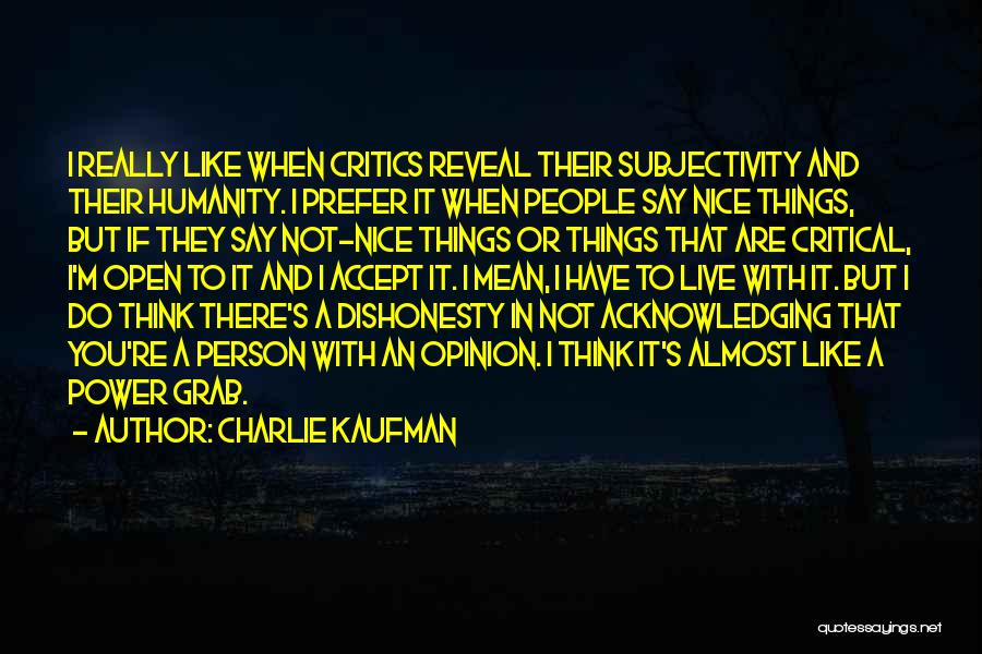 Really Nice Quotes By Charlie Kaufman