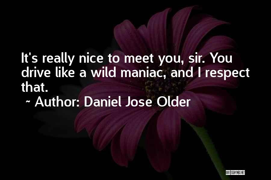Really Nice Quotes By Daniel Jose Older