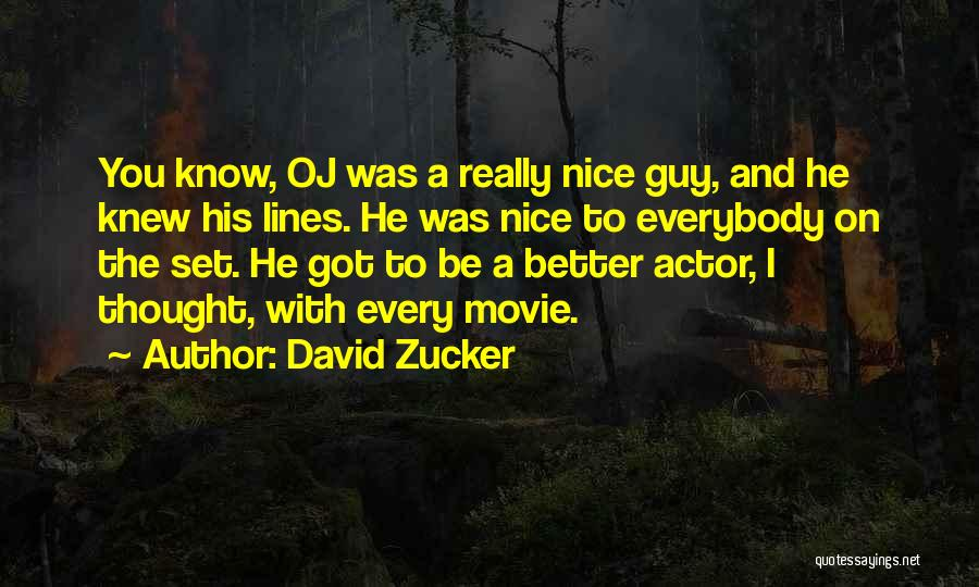 Really Nice Quotes By David Zucker