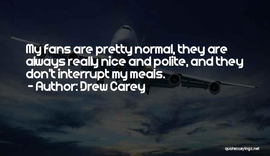 Really Nice Quotes By Drew Carey