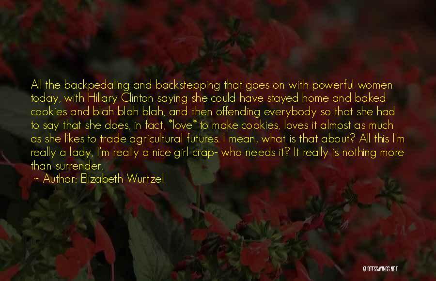 Really Nice Quotes By Elizabeth Wurtzel