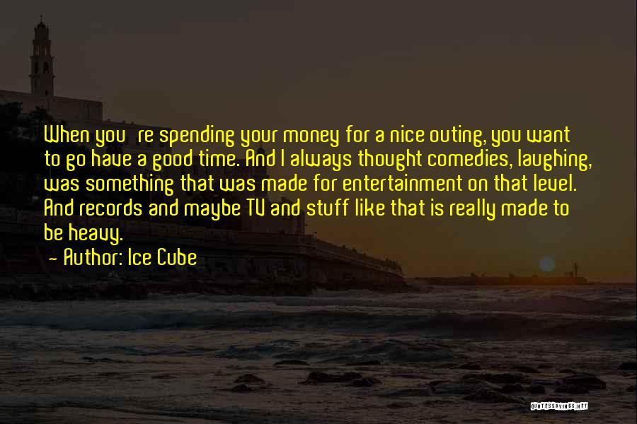 Really Nice Quotes By Ice Cube