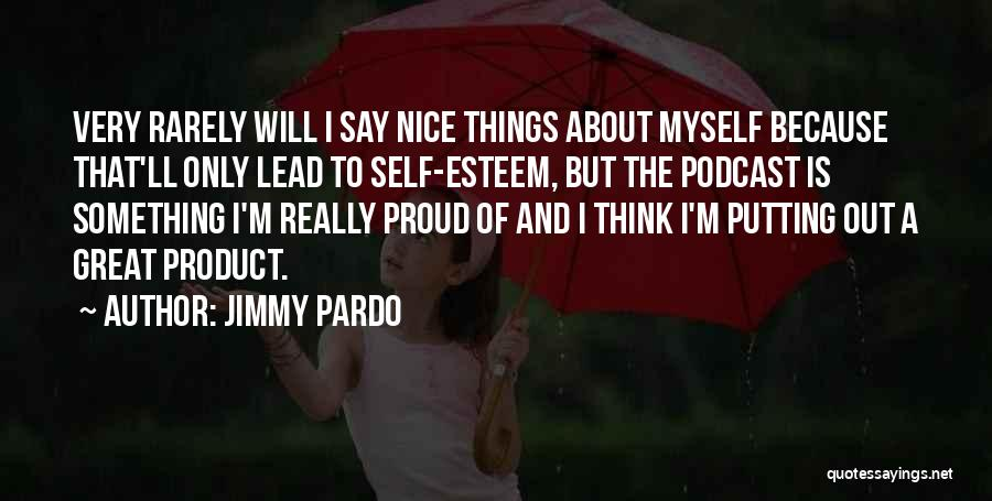 Really Nice Quotes By Jimmy Pardo