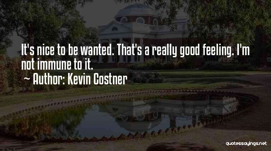 Really Nice Quotes By Kevin Costner