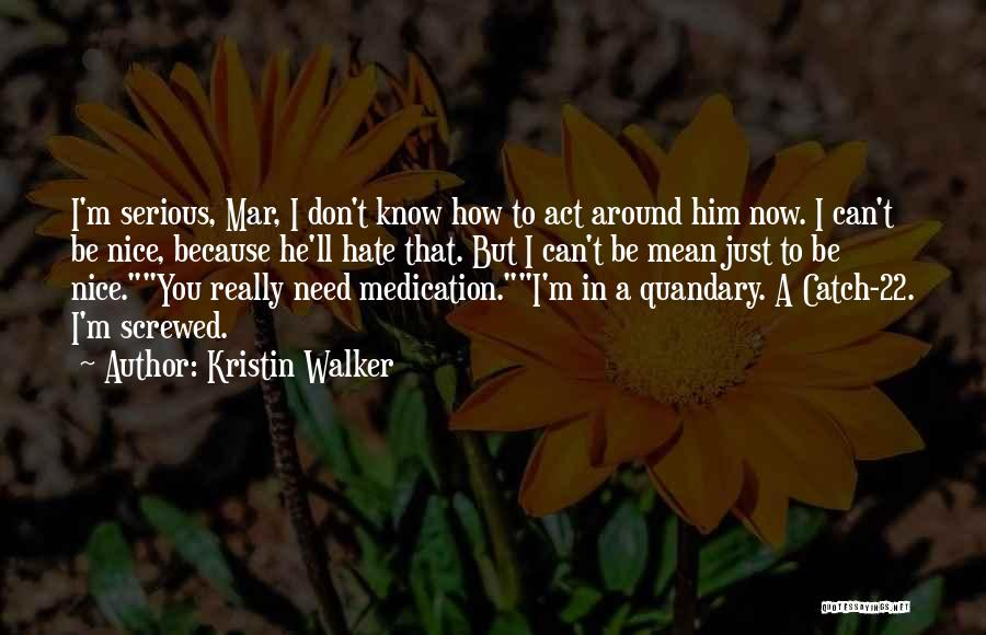 Really Nice Quotes By Kristin Walker