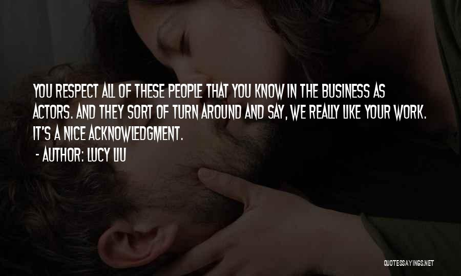 Really Nice Quotes By Lucy Liu