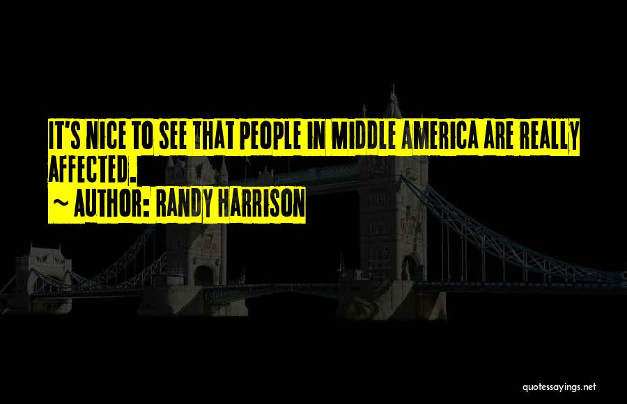 Really Nice Quotes By Randy Harrison