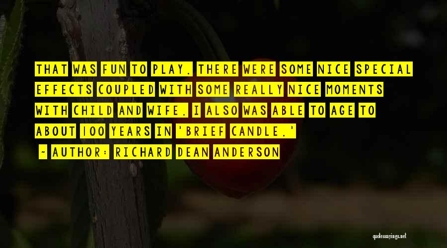 Really Nice Quotes By Richard Dean Anderson