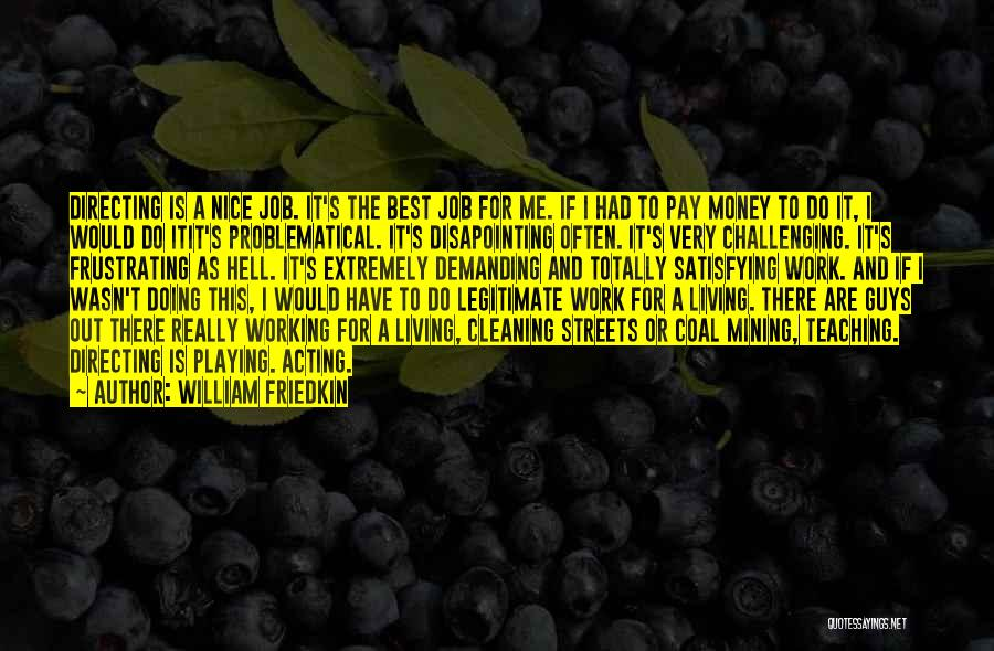 Really Nice Quotes By William Friedkin