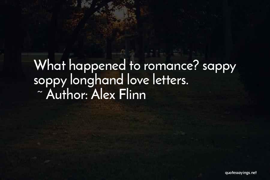 Really Sappy Love Quotes By Alex Flinn