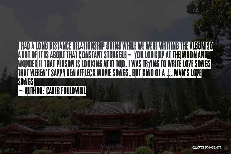 Really Sappy Love Quotes By Caleb Followill