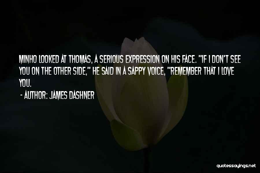 Really Sappy Love Quotes By James Dashner