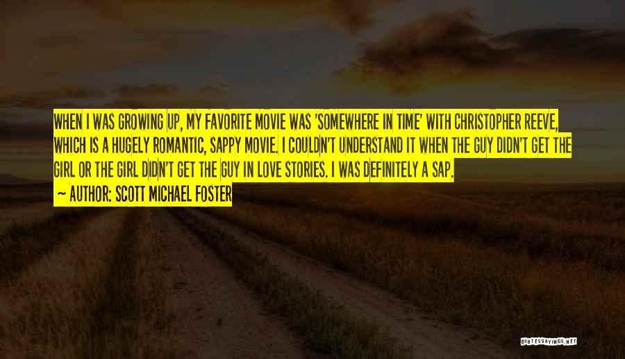 Really Sappy Love Quotes By Scott Michael Foster