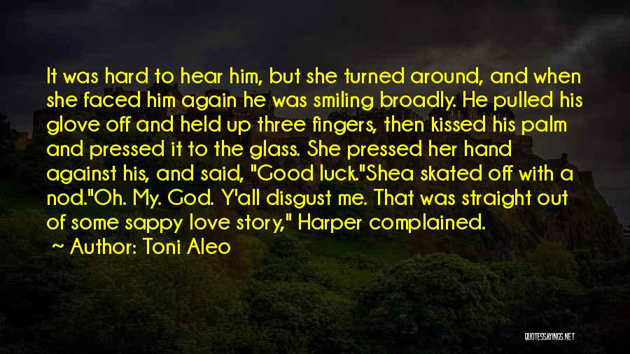 Really Sappy Love Quotes By Toni Aleo