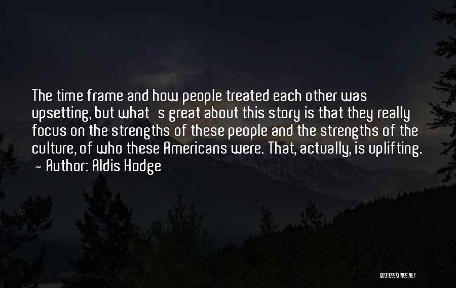 Really Upsetting Quotes By Aldis Hodge