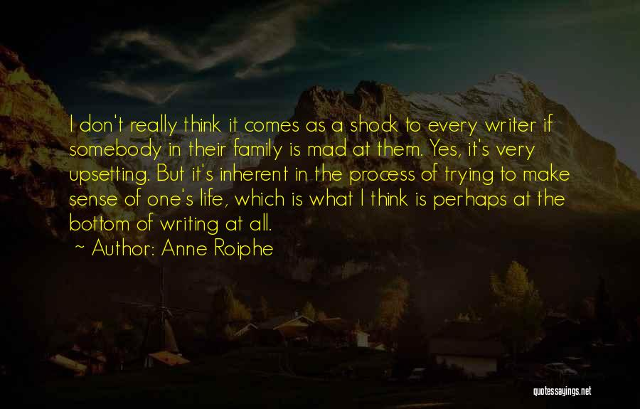 Really Upsetting Quotes By Anne Roiphe