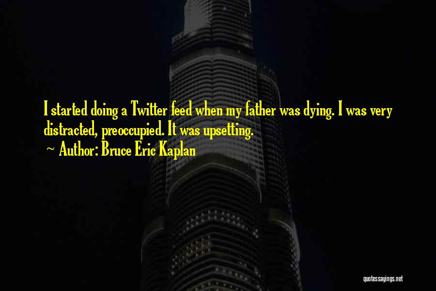 Really Upsetting Quotes By Bruce Eric Kaplan