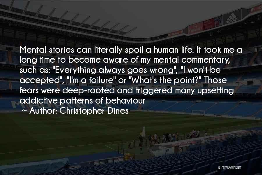 Really Upsetting Quotes By Christopher Dines