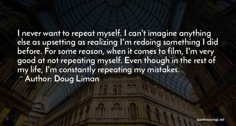 Really Upsetting Quotes By Doug Liman