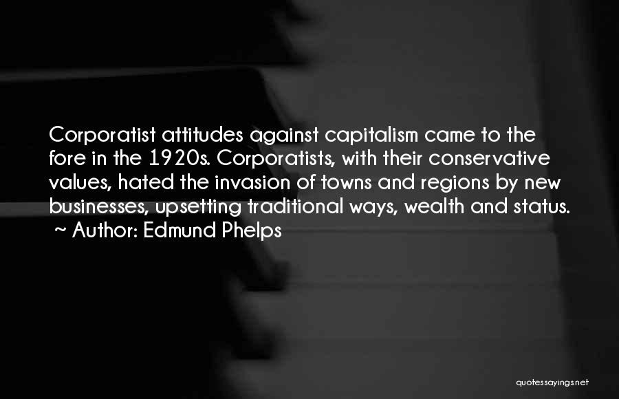 Really Upsetting Quotes By Edmund Phelps