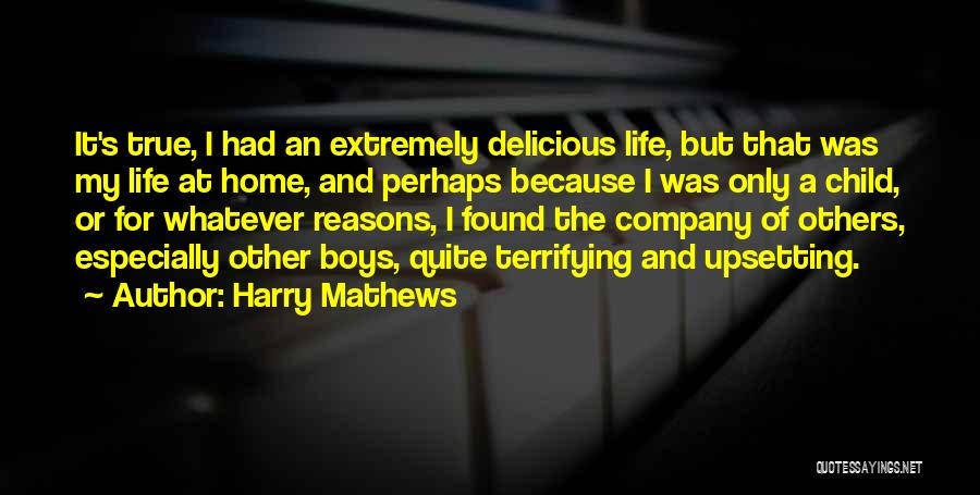 Really Upsetting Quotes By Harry Mathews