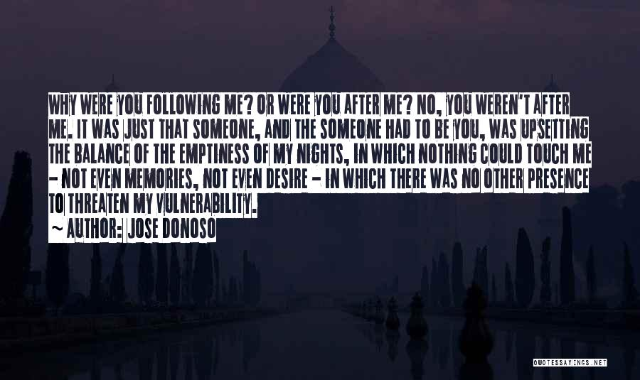 Really Upsetting Quotes By Jose Donoso