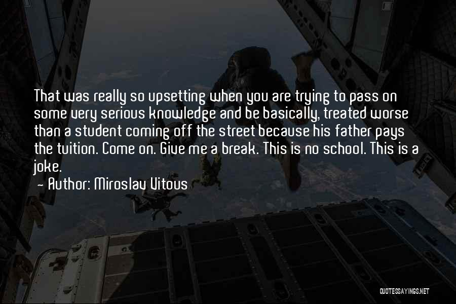 Really Upsetting Quotes By Miroslav Vitous