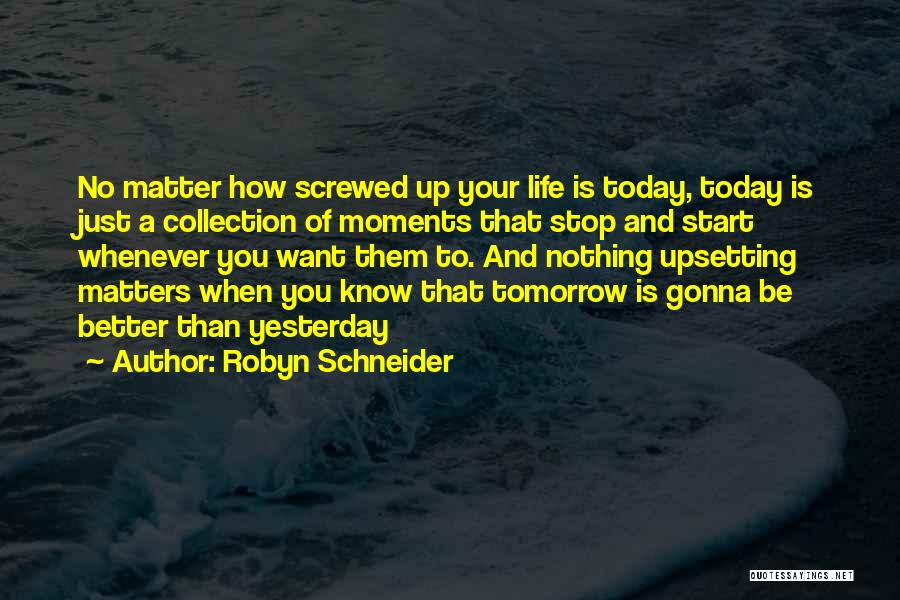 Really Upsetting Quotes By Robyn Schneider